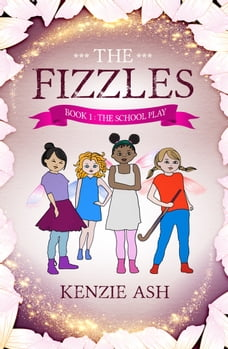 The Fizzles: Book 1: The School Play
