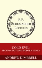 Cold Evil: Technology and Modern Ethics by Andrew Kimbrell
