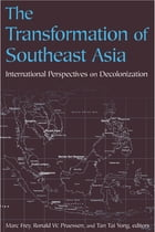 The Transformation of Southeast Asia: International Perspectives on Decolonization: International…