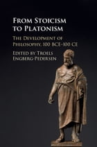 From Stoicism to Platonism: The Development of Philosophy, 100 BCE–100 CE