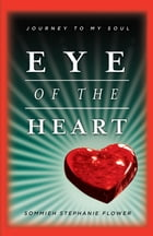 Eye of the Heart: Journey to Islam by Stephanie Sommieh Flower