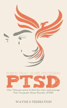 Poems That Spark Discussion: One Veteran's quest to find his voice and manage Post Traumatic Stress…
