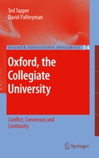 Oxford, the Collegiate University: Conflict, Consensus and Continuity