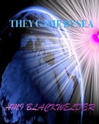 They Came by Sea by Ami Blackwelder