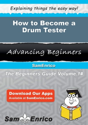 How to Become a Drum Tester: How to Become a Drum Tester by Meaghan Painter