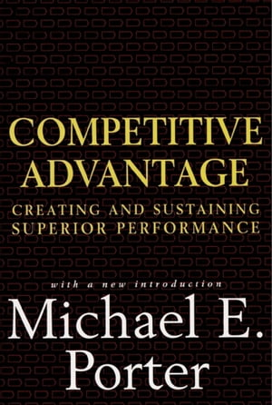Competitive Advantage Creating and Sustaining Superior Performance