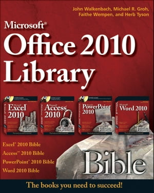 Office 2010 Library Excel 2010 Bible,  Access 2010 Bible,  PowerPoint 2010 Bible,  Word 2010 Bible