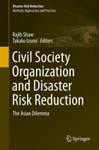 Civil Society Organization and Disaster Risk Reduction: The Asian Dilemma
