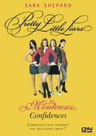 Les Menteuses - tome 1 : Confidences by Sara SHEPARD