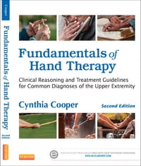 Fundamentals of Hand Therapy - E-Book: Clinical Reasoning and Treatment Guidelines for Common…