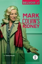 Mark Colvin's Kidney by Tommy Murphy