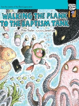 Book Walking the Plank to the Baptism Tank by Mike Thaler