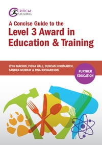 A Concise Guide to the Level 3 Award in Education and Training