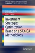Investment Strategies Optimization based on a SAX-GA Methodology by António M.L. Canelas