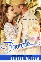 Fireworks by Denise Alicea