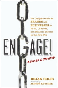 Engage!, Revised and Updated: The Complete Guide for Brands and Businesses to Build, Cultivate, and…