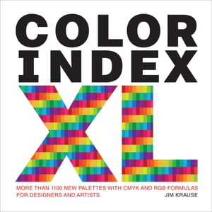 Color Index XL More than 1100 New Palettes with CMYK and RGB Formulas for Designers and Artists