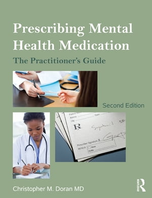 Prescribing Mental Health Medication The Practitioner's Guide
