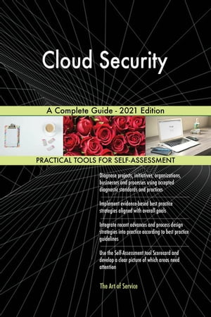 Cloud Security A Complete Guide - 2021 Edition by Gerardus Blokdyk