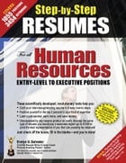 STEP-BY-STEP RESUMES For All Human Resources Entry-Level to Executive Positions by Evelyn U Salvador, NCRW, JCTC