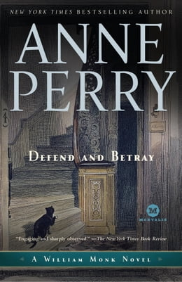 Book Defend and Betray: A William Monk Novel by Anne Perry
