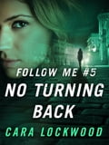 Follow Me #5: No Turning Back dde9716a-d0eb-4049-ae76-01edf82ce870