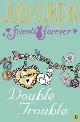 Book Friends Forever: Double Trouble by Judi Curtin