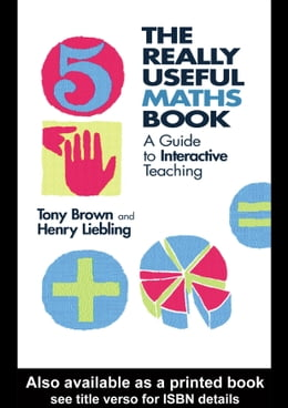Book The Really Useful Maths Book: A Guide to Interactive Teaching by Brown, Tony