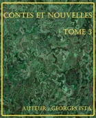 CONTES ET NOUVELLES TOME 3 by Georges ISTA