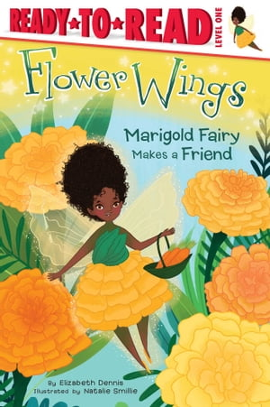 Marigold Fairy Makes a Friend by Elizabeth Dennis