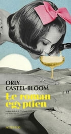 Le Roman égyptien by Orly Castel-bloom