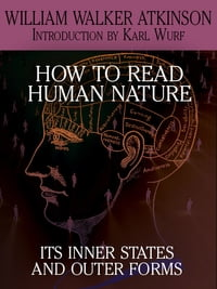 How to Read Human Nature: Its Inner States and Outer Forms