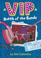 VIP: Battle of the Bands by Jen Calonita
