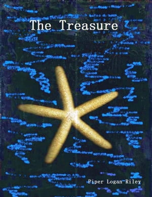 The Treasure by Piper Logan Riley