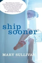 Ship Sooner: A Novel by Mary Sullivan