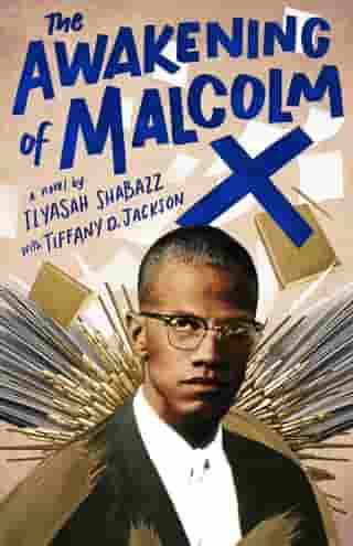 The Awakening of Malcolm X: A Novel by Ilyasah Shabazz