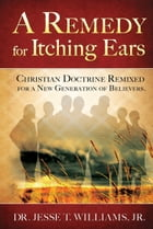 A Remedy For Itching Ears by Jessie Williams
