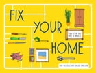 Fix Your Home: Turn Your Pad Into a Palace by Jane Moseley