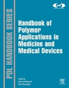 Handbook of Polymer Applications in Medicine and Medical Devices by Kayvon Modjarrad