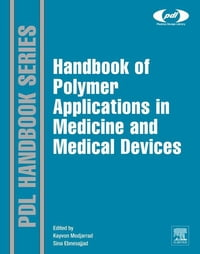 Handbook of Polymer Applications in Medicine and Medical Devices