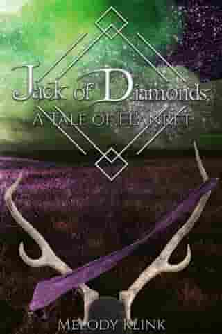 Jack of Diamonds: The Tale of El'Anret, #2 by Melody Klink