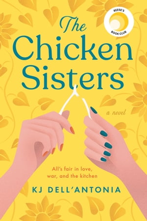 The Chicken Sisters by KJ Dell'Antonia