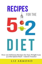 Recipes for the 5:2 Diet: 5:2 Diet, #7 by Liz Armond