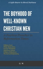The Boyhood of Well-Known Christian Men by G. W.