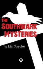 The Southwark Mysteries by John Constable