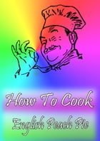 How To Cook English Peach Pie by Cook & Book