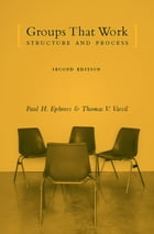 Groups That Work: Structure and Process by Paul Ephross