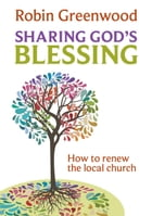 Sharing God's Blessing: How to renew the local church by Robin Greenwood