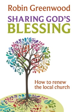 Book Sharing God's Blessing: How to renew the local church by Robin Greenwood