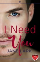 I Need You by Jane Lark
